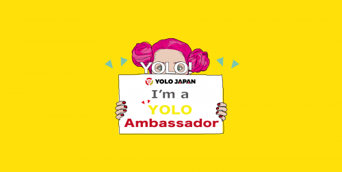 ◆New and unique working style as a YOLO Ambassador!◆